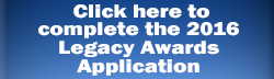 Click here to start the 2015 Legacy Awards Application