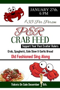 THE CRAB FEED HAS BEEN MOVED TO MARCH 3rd!  The annual PER Crab Feed featuring Crab, Spaghetti, Cole Slaw & Garlic Bread on March 3, 2018.  We will have the ever popular Old Fashioned Sing Along.  Of course, the PERs will be pouring Free Beer.  $35.00 per person